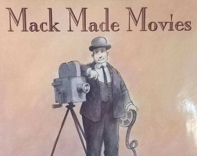 Mack Made Movies by Don Brown - First Edition Children's Books, Movie History, Hollywood, Filmmakers, Slapstick Comedy, Charlie Chaplin