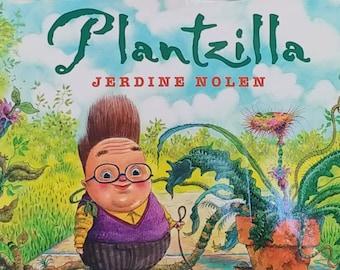 Plantzilla by Jerdine Nolan, David Catrow - First Edition Children's Books