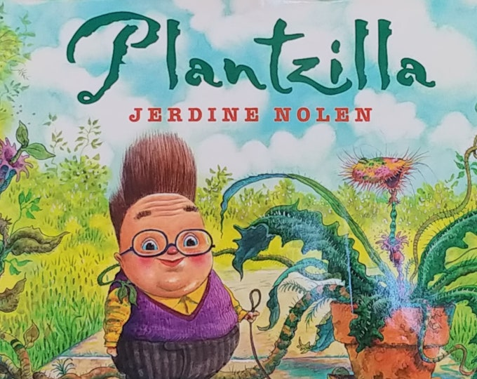 Plantzilla by Jerdine Nolan, David Catrow - First Edition Children's Books