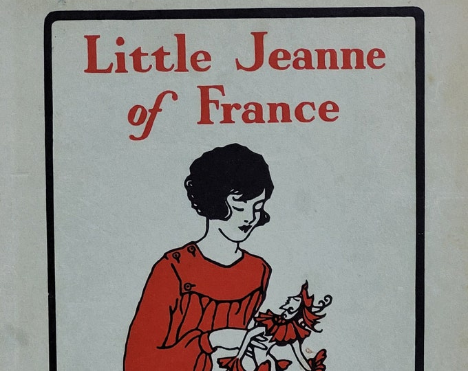 Little Jeanne of France by Madeline Brandeis - 1929 Edition - Vintage Child Book, Children's Travel Book, Children of All Lands, 1920s