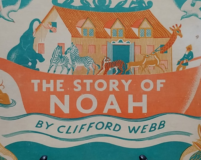 The Story of Noah by Clifford Webb - First Edition Children's Books - Vintage Book, Bible Stories, Noah's Ark, 1940s