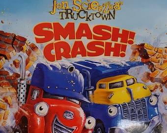 Smash Crash! by Jon Scieszka - First Edition, Children's Book, Trucktown Series