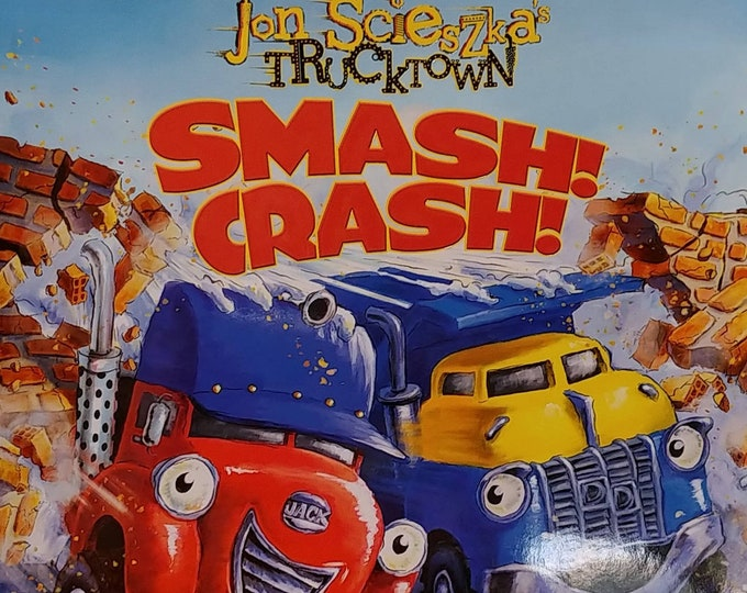 Smash Crash! by Jon Scieszka - First Edition, Children's Book, Trucktown Series