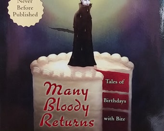 Many Bloody Returns: Tales of Birthdays with Bite by Charlaine Harris, Jim Butcher, Kelley Armstrong - First Edition