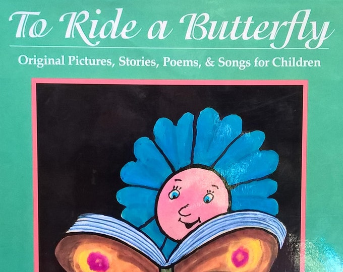To Ride A Butterfly - First Edition Children's Books - Vintage Child Book, Literacy, Reading Is Fundamental, Barbara Bush