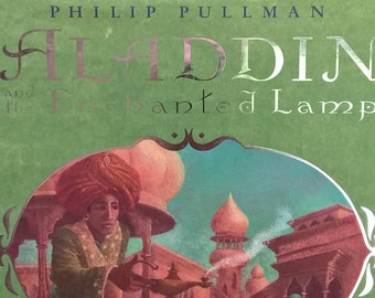 Aladdin and the Enchanted Lamp by Philip Pullman - Sophy Williams - First Edition's Children's Books - Story Book, Magic Lamp, Jinnie, Genie