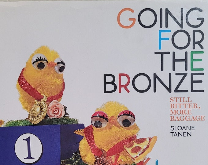 Going For The Bronze - Still Bitter, More Baggage by Sloane Tanen - 2005 First Edition - Vintage Book