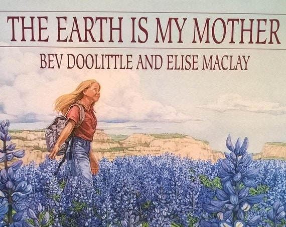 The Earth Is My Mother by Bev Doolittle, Elise Maclay - First Edition Children's Books - Western Art, Southwestern Wildlife, Mesa Verde