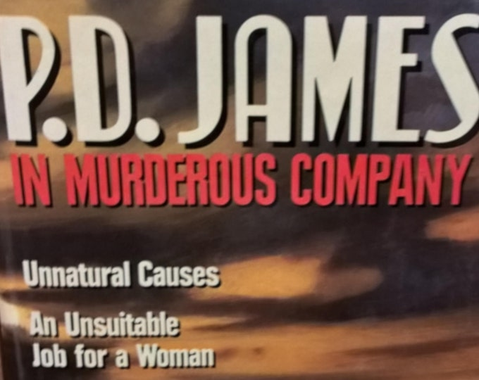 In Murderous Company by P.D. James - Adam Dalgliesh - 1988 Omnibus: An Unsuitable Job for a Woman, The Black Tower, Unnatural Causes