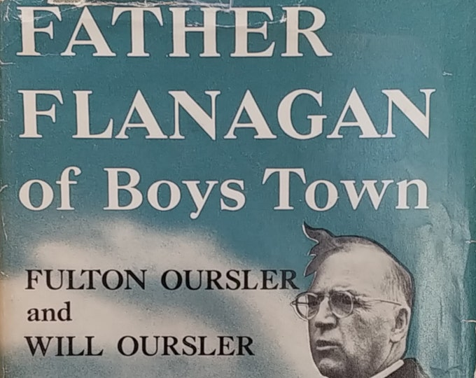 Father Flanagan of Boys Town by Fulton and Will Oursler - 1949 First Edition - Vintage Book, Biography