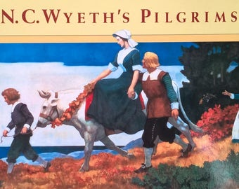 N. C. Wyeth's Pilgrims by Robert San Souci - First Edition - Children's Books, Thanksgiving, Mayflower, Plymouth, Native Americans