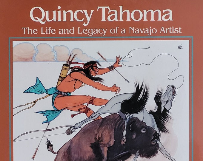 Quincy Tahoma: Life and Legacy of a Navajo Artist - 2011 First Edition