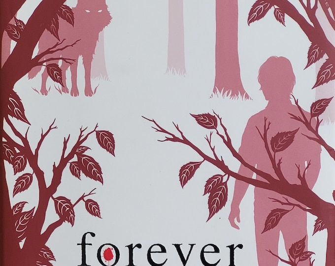 Forever by Maggie Stiefvater - 2011 First Edition - Wolves of Mercy Falls Series - Shiver, Longer, Forever, Sinner