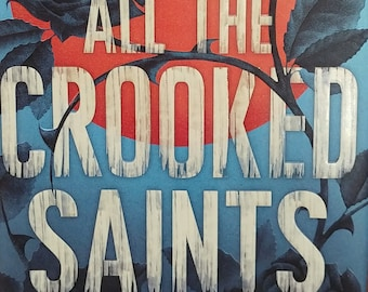 All the Crooked Saints by Maggie Stiefvater - First Edition Children's Books, Kids Book - Colorado, Latino Families, Magic, Miracles