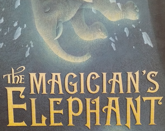 The Magician's Elephant by Kate DiCamillo - First Edition Children's Books - Newbery Award Author, Yoko Tanaka