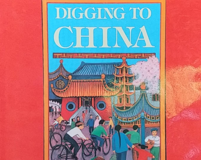 Digging to China by Donna Rawlins - First Edition Children's Books - Vintage Book, Lady Cutler Award, 1980s