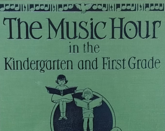 1931 Music Hour in Kindergarten and First Grade - California State Series textbook - Vintage Book, Music Book, Piano Music