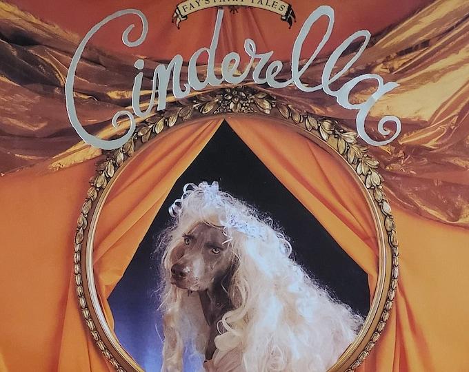 Cinderella by William Wegman - 1993 First Edition - Fay's Fairy Tales - Vintage Child Book, Wegman's Weimaraners, Battina