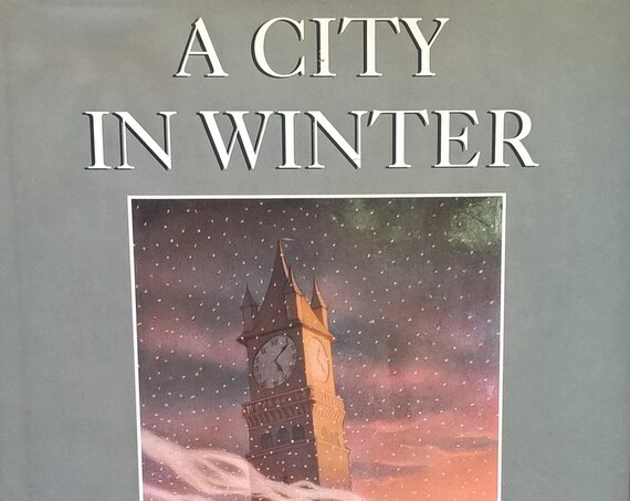 A City in Winter by Mark Helprin, Chris Van Allsburg - First Edition Child Book, Kids Book - Fantasy Book, Swan Lake, Veil of Snows