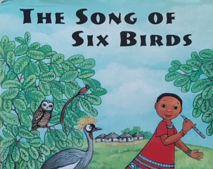 The Song of Six Birds by Rene Deetlefs - First Edition Children's Books - Vintage Child Book, South Africa, Music, Birds of Africa