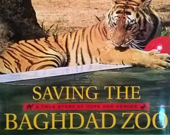 Saving The Baghdad Zoo by Kelly Milner Halls, William Sumner - First Edition Children's Books - Iraq War, Animal Rescue, Arabian Horses