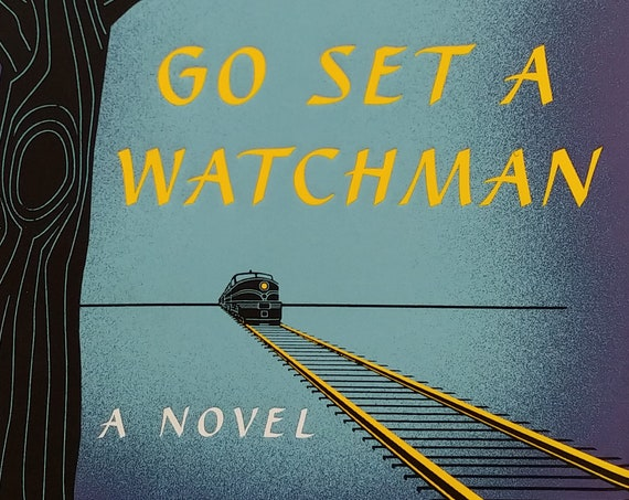 Go Set A Watchman by Harper Lee - First Edition - Southern Writers, Alabama, Atticus Finch, Racism, Civil Rights