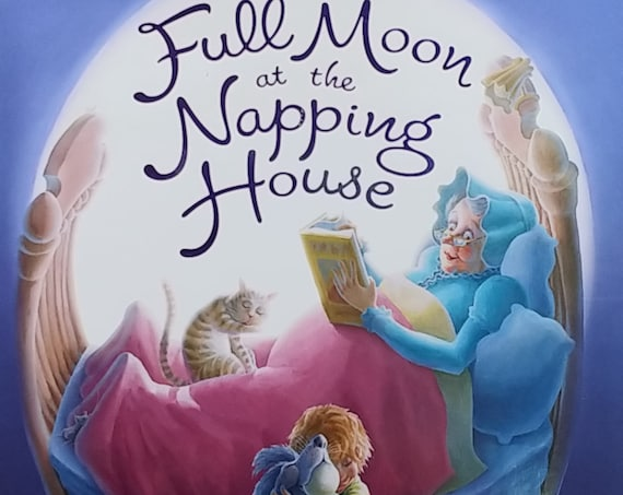 The Full Moon at the Napping House by Audrey and Don Wood - First Edition Children's Books