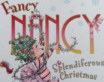Fancy Nancy Splendiferous Christmas by Jane O'Connor and Robin Preiss Glasser - First Edition Children's Books