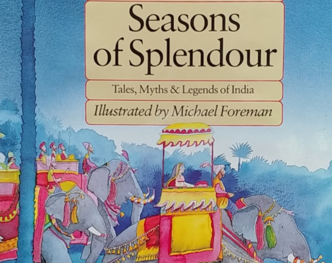 Seasons of Splendour by Madhur Jaffrey, Michael Foreman - Tales, Myths, Legends of India - First Edition - Vintage Child Book, 1980s
