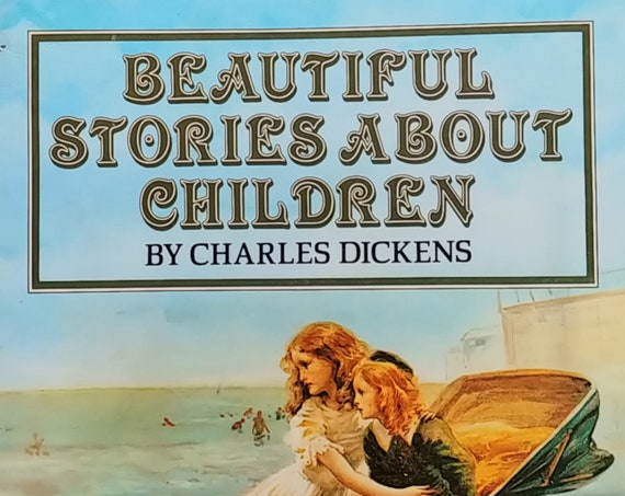 Beautiful Stories About Children by Charles Dickens - First Edition Children's Books - Vintage Book