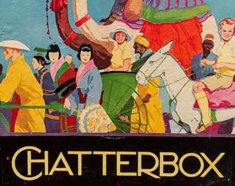 Chatterbox - J Erskine Clarke - The King of Juveniles - First Edition Children's Books - Vintage Child Book, L C Page & Company, 1930s
