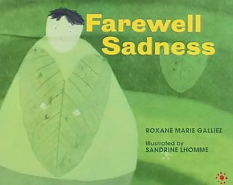Farewell Sadness by Roxane Marie Galliez and Sandrine Lhomme - First Edition Children's Books