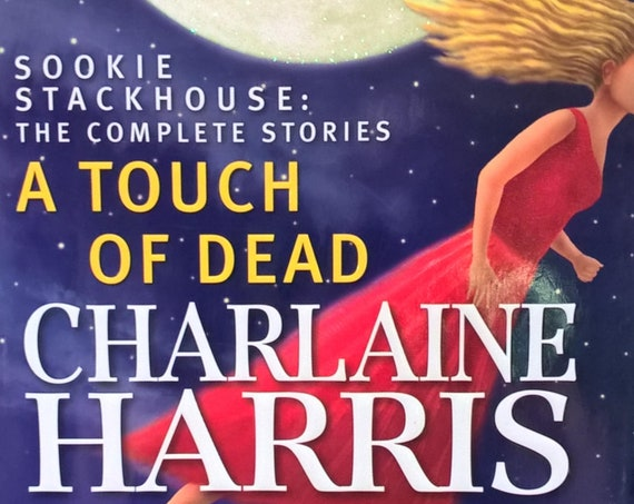 A Touch of Dead by Charlaine Harris - Sookie Stackhouse - The Complete Stories - First Edition