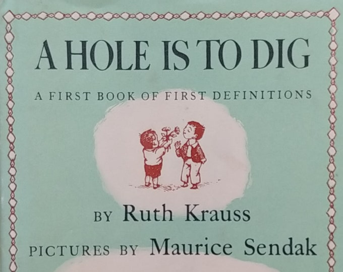 A Hole is To Dig by Ruth Krauss, Maurice Sendak - First Edition Children's Books - Vintage Book, Poems, 1960s