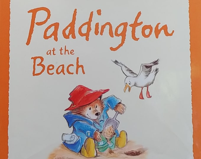 Paddington at the Beach by Michael Bond, R W Alley - First Edition Children's Books