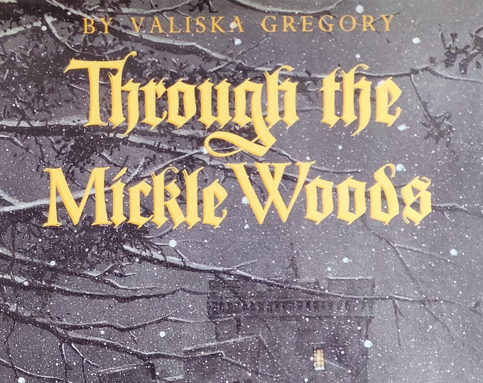Through The Mickle Woods by Valiska Gregory, Barry Moser - 1992 Author Signed - Vintage Child Book