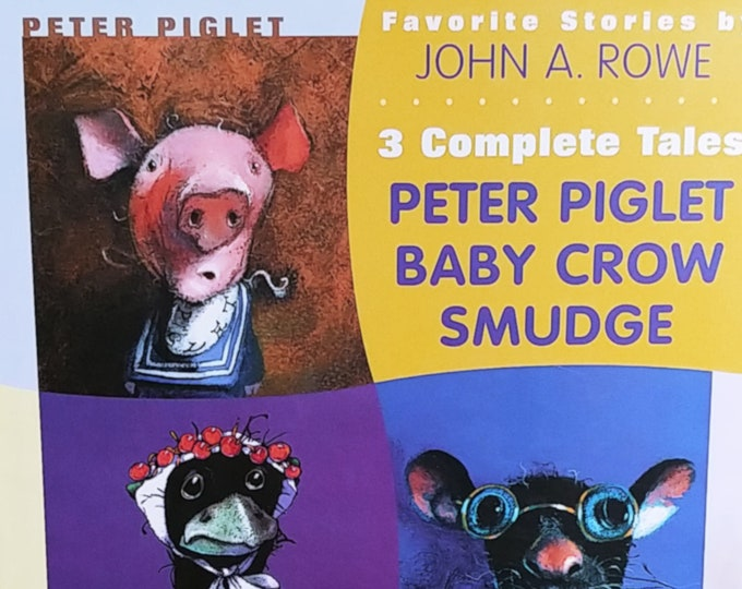 Favorite Stories by John A Rowe - Peter Piglet, Baby Crow, Smudge - First Edition Children's Books - Vintage Child Book, 1990s