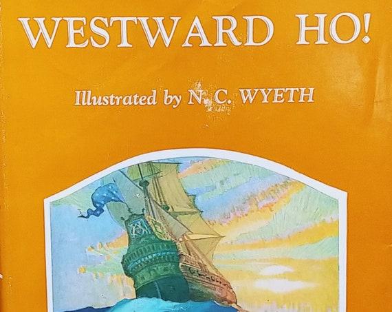 Westward Ho! by Charles Kingsley - N C Wyeth - 1948 Deluxe Edition - Charles Scribner's Sons