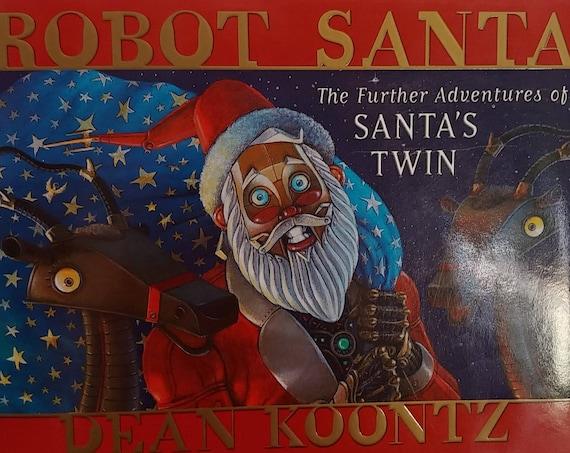 Robot Santa by Dean Kuntz - First Edition Children's Books - Further Adventures of Santa's Twin