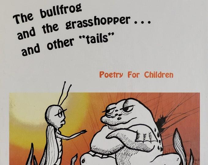 The Bullfrog and the Grasshopper by Joe and Karol Larke - 1987 Child Book - Children's Poetry, Texas Teacher, Texas Artist