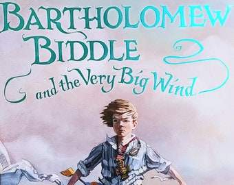 Bartholomew Biddle and the Very Big Wind by Gary Ross, Matthew Myers - First Edition Children's Books