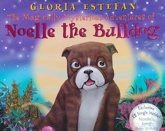 The Magically Mysterious Adventures of Noelle the Bulldog by Gloria Estefan - First Edition Children's Books - Book, Music CD