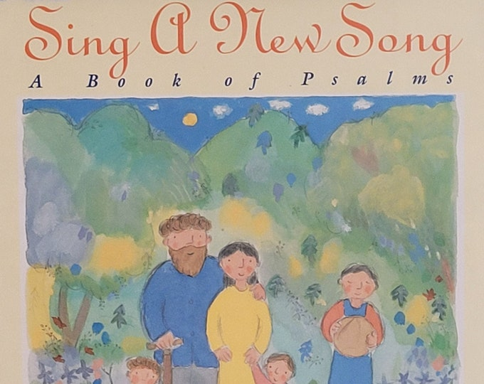 Sing a New Song by Bijou Le Tord - 1997 First Edition - A Book of Psalms - Vintage Child Book, Religious Book
