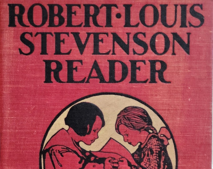 Robert Louis Stevenson Reader - 1908 Edition - Vintage Child Book, Vintage Text Book