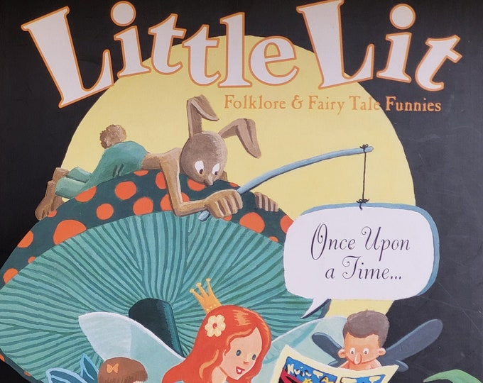 Little Lit: Folklore & Fairy Tale Funnies by Art Spiegelman, Francoise Mouly - 2000 First Edition - Vintage Child Book, Comics, Board Game
