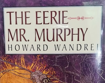The Eerie Mr. Murphy: The Collected Fantasy Tales of Howard Wandrei, Vol II - First Edition, Fedogan & Bremer