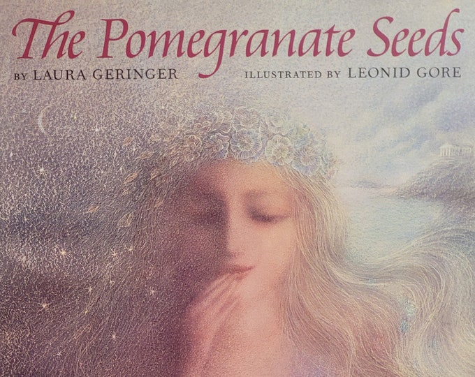 The Pomegranate Seeds by Laura Geringer, Leonid Gore - 1995 First Edition - Vintage Child Book, Greek Mythology