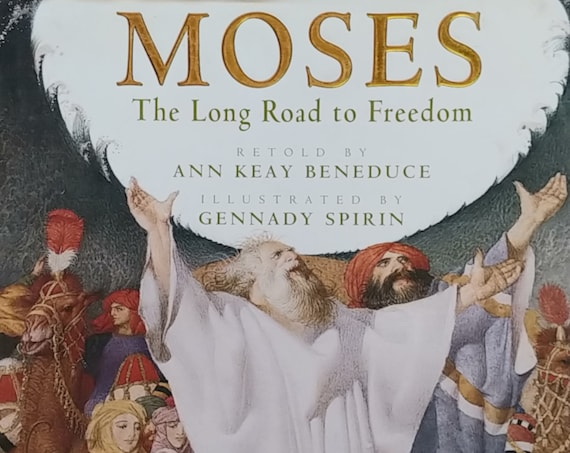 Moses: The Long Road to Freedom by Ann Keay Beneduce, illustrated by Gennady Spirin - First Edition Children's Books