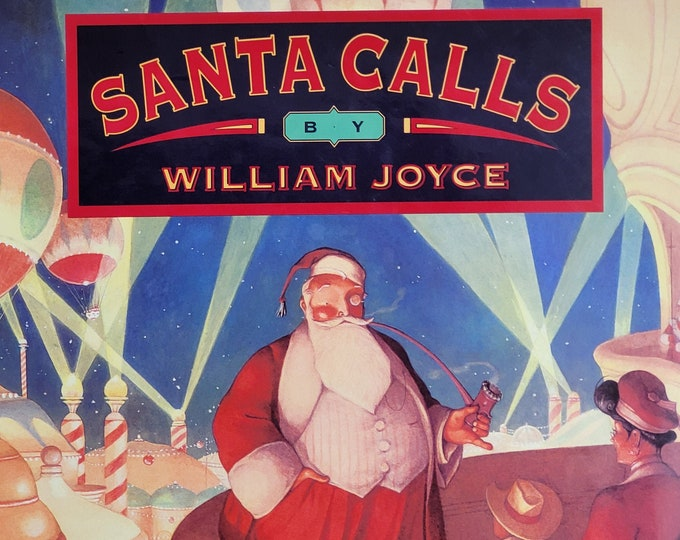 Santa Calls by William Joyce - 1993 First Edition - Vintage Child Book, Christmas Book
