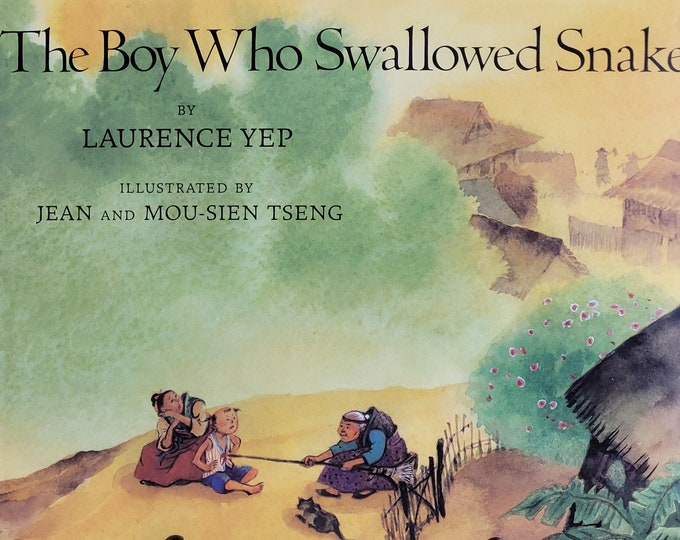 The Boy Who Swallowed Snakes by Laurence Yep, Jean Mou-Sien Tseng - 1994 First Edition - Vintage Child Book, Chinese Folk Tales